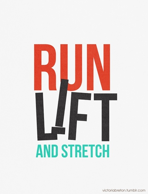 run, lift, and stretch #Inspiration #Fitness #Quote