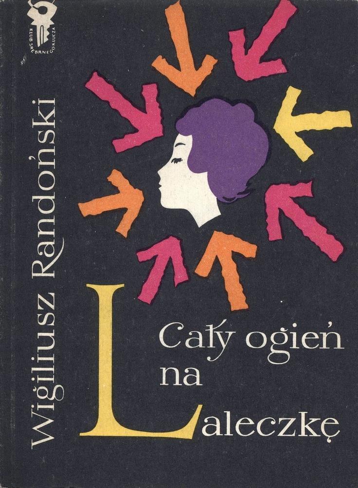 """""""Cały ogień na laleczkę"""" Wigiliusz Randoński (Tadeusz Kwiatkowski) Cover by Mieczysław Kowalczyk Book series Klub Srebrnego Klucza Published by Wydawnictwo Iskry 1960"""