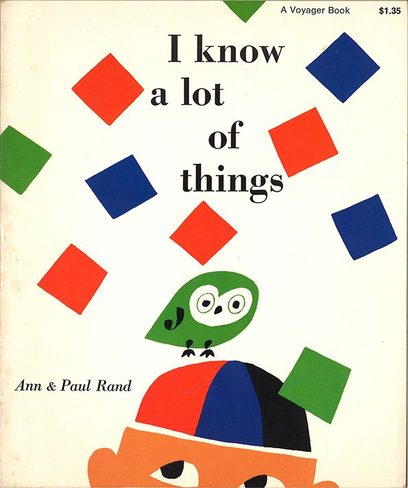 Paul Rand: I Know A Lot of Things, written by Ann Rand, 1956