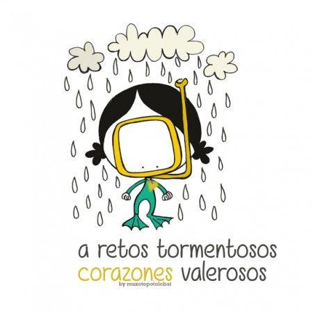 """Lámina """"rainny""""  A días lluviosos, alegría y abrazos de oso. A  retos tormentosos, corazones valerosos. Eeeegunon mundo!!!"""