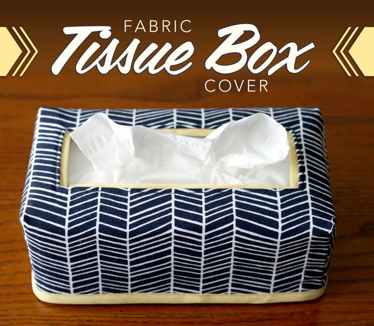 Sew a tissue box cover for any size box | Craft Buds