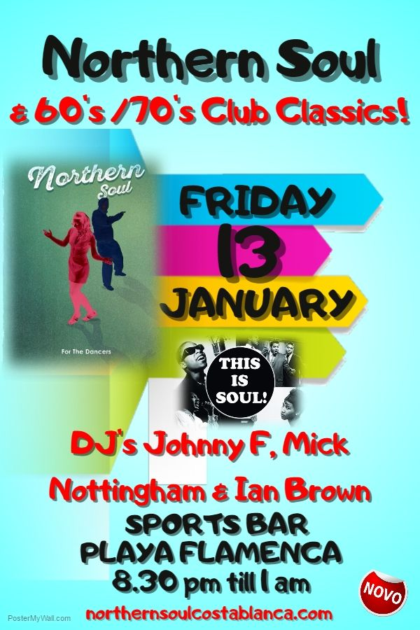 """Our very own one a month Northern Soul / Tamla Motown Night at the Sports Bar, Playa Flamenca Commercial Centre, Orihuela Costa. Our next event will be on Friday 13th January, with Johnny F, Mick """"Tommo"""" Nottingham & Ian Brown. #northernsoul #tamlamotown"""