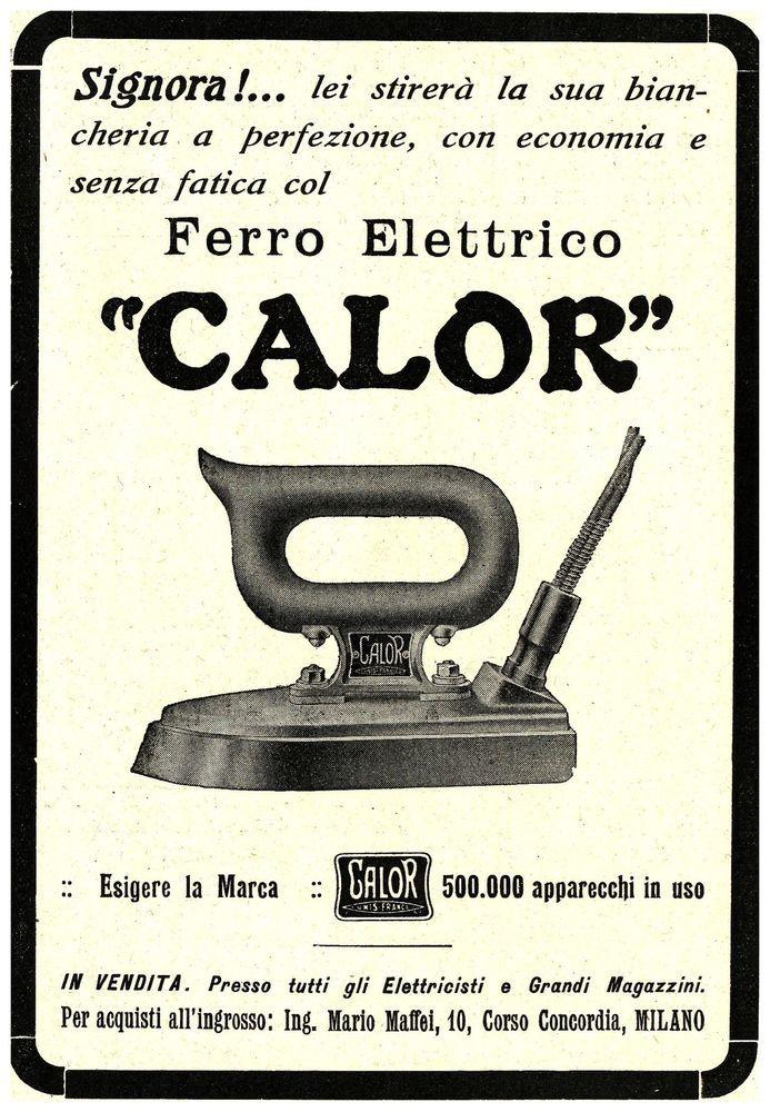 PUBBLICITA' ORIGINALE 1920 FERRO ELETTRICO DA STIRO CALOR MILANO SARTO MODA