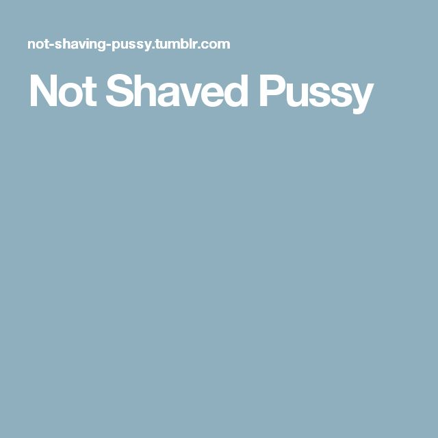 Not Shaved Pussy
