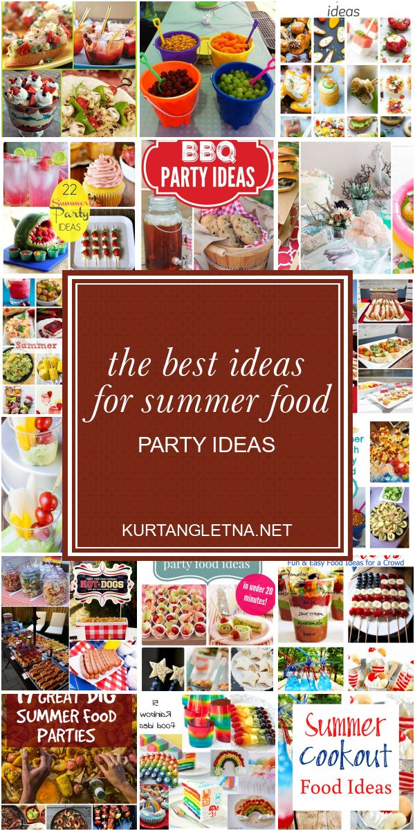 The Best Ideas for Summer Food Party Ideas