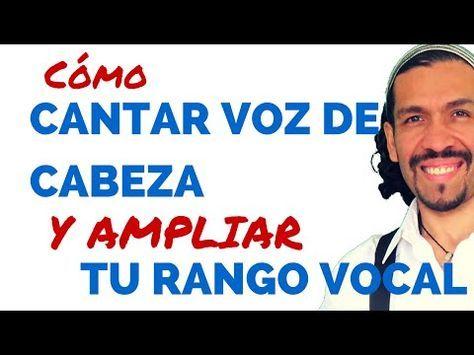 COMO CANTAR VOZ DE CABEZA Y AMPLIAR TU RANGO VOCAL con ejercicios SENCILLOS! - YouTube