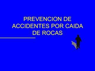 CURSOS en SEGURIDAD, SALUD OCUPACIONAL y MEDIO AMBIENTE. SSOMA.: Seguridad. PREVENCION DE ACCIDENTES POR CAIDA DE ROCAS.