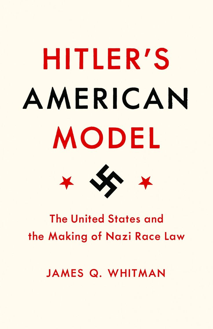 James Whitman outlines America's racist influences on the Nazis' treatment of Jews