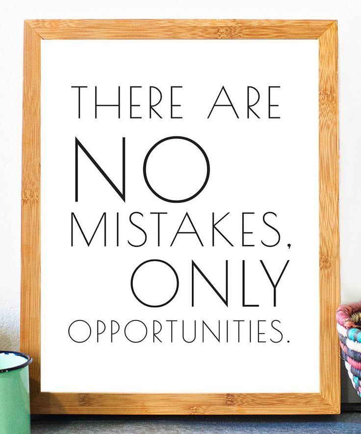 No mistakes, only opportunities' Print quote