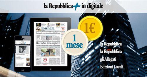 La Repubblica IN DIGITALE  1 MESE A 1 EURO - Tutti gli approfondimenti dal tuo quotidiano!