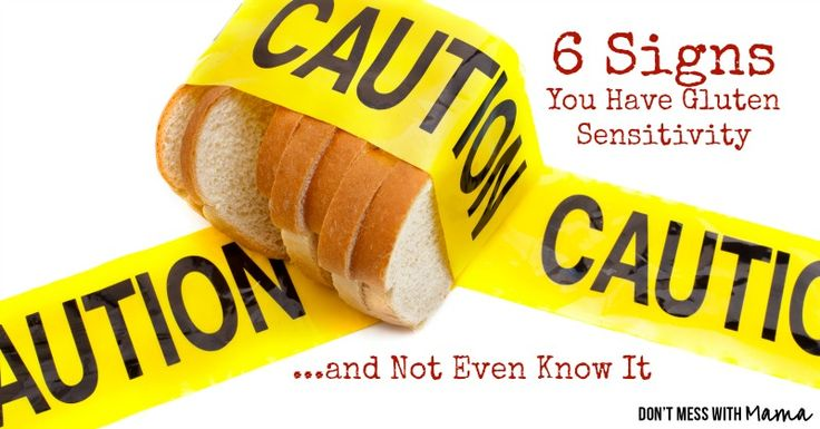 6 Signs You May Have Gluten Sensitivity and Not Know It - Don't Mess with Mama