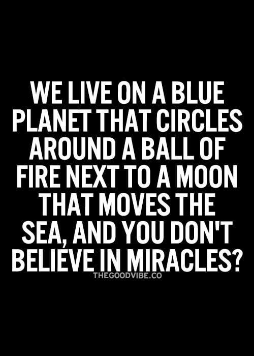 We live in a blu planet that circles around a ball of fire next to a moon that…