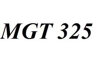 MGT 325 Entire Class Course Answers Here: http://www.scribd.com/collections/4214519/MGT-325