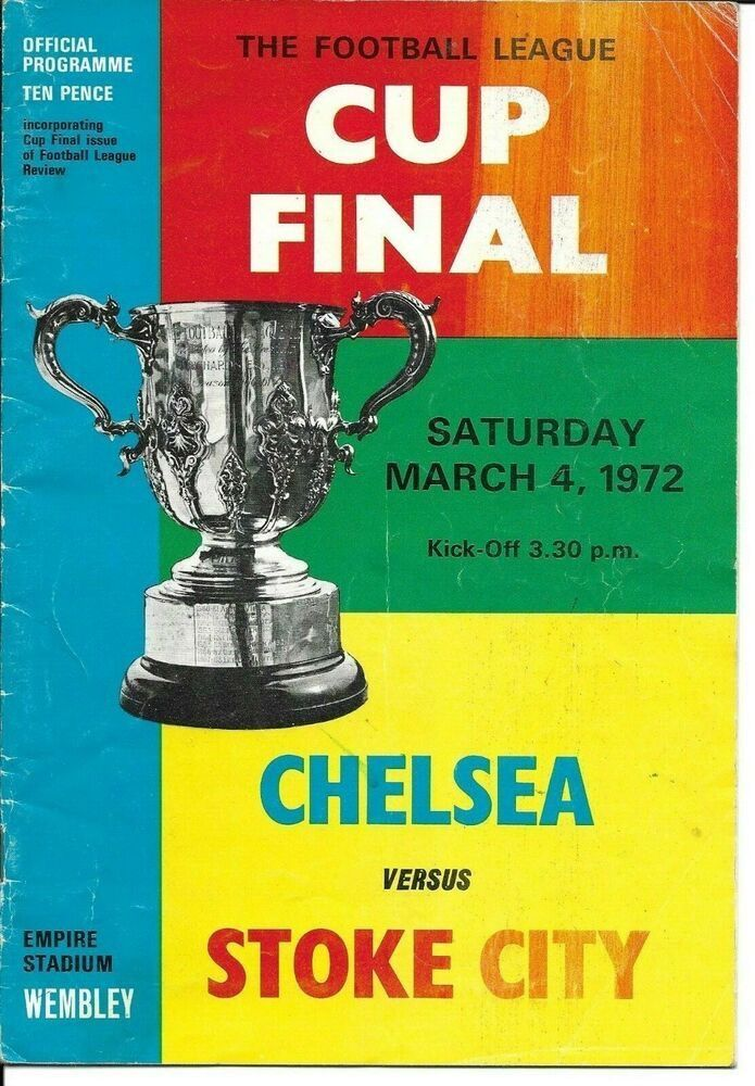 Stoke City V Chelsea League Cup Final Saturday 4th March 1972 Cup Final Chelsea Wembley