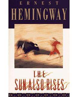 The Sun Also Rises...Earnest Hemingway