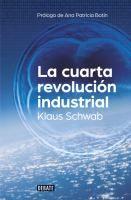 La cuarta revolución industrial / Klaus Schwab