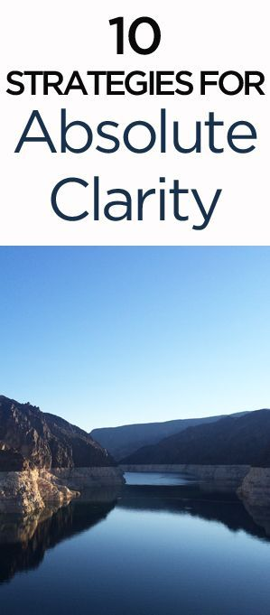 10 Strategies for Absolute Clarity