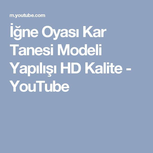 İğne Oyası Kar Tanesi Modeli Yapılışı HD Kalite - YouTube
