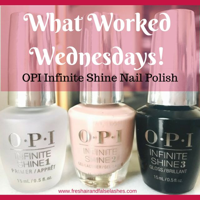 What Worked Wednesdays; OPI  Nail Polish