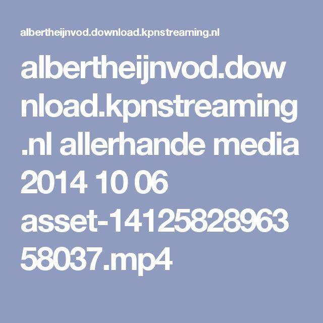 albertheijnvod.download.kpnstreaming.nl allerhande media 2014 10 06 asset-1412582896358037.mp4