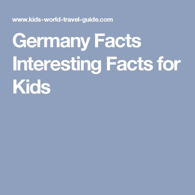 Germany Facts    Interesting Facts for Kids