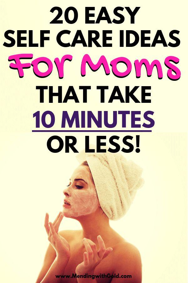 20 Self Care-Ideen für Mütter, die Sie in 10 Minuten oder weniger erfrischen – Growth Mindset