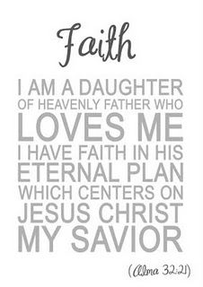 Faith - daughter of a heavenly father who loves me! I am