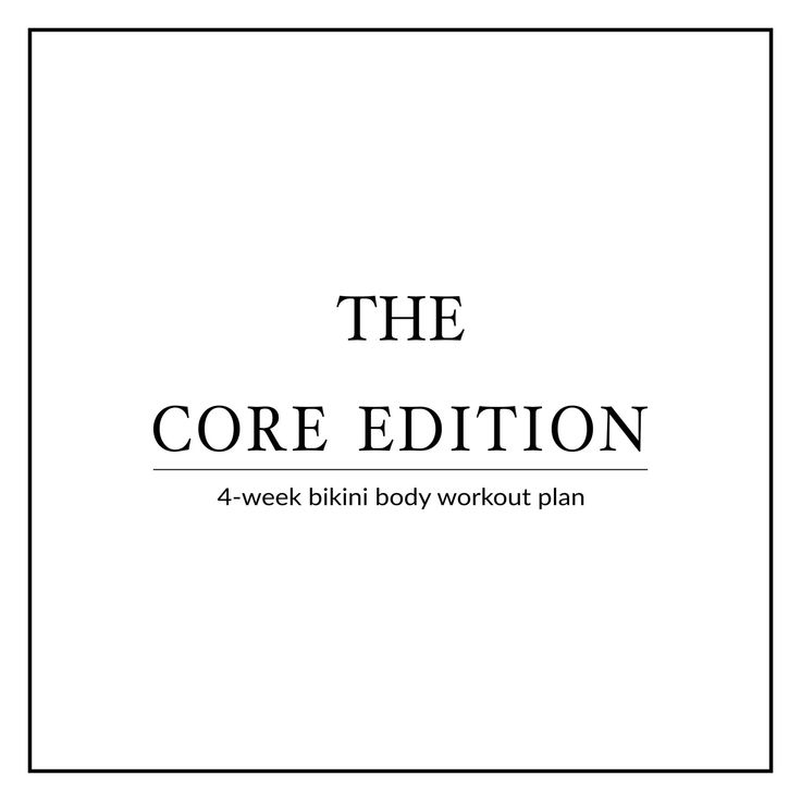 Work your sexy midline, tone up your tummy and strengthen your core with our 4-Week Bikini Body Core Edition! Pair this workout plan with a healthy diet to cinch your waist and get that perfect hourglass figure!