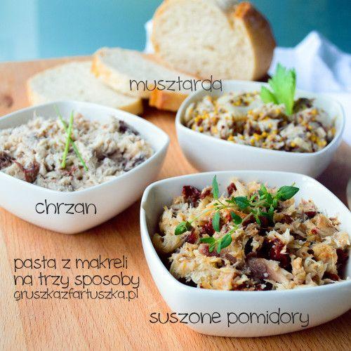 Pasta z makreli na trzy sposoby - z chrzanem, musztardą francuską oraz suszonymi pomidorami. Dla każdego coś pysznego!