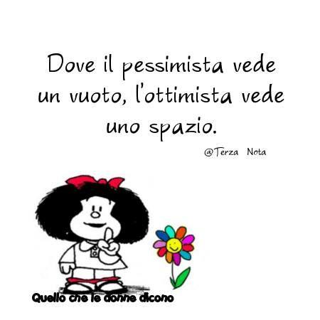 pessimista ed ottimista : Donde el pesimista ve un vacío, el optimista ve un espacio.