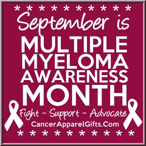 September is Multiple Myeloma Awareness Month. Fight, Support and Advocate! #multiplemyeloma #multiplemyelomaawareness #multiplemyelomaawarenessmonth