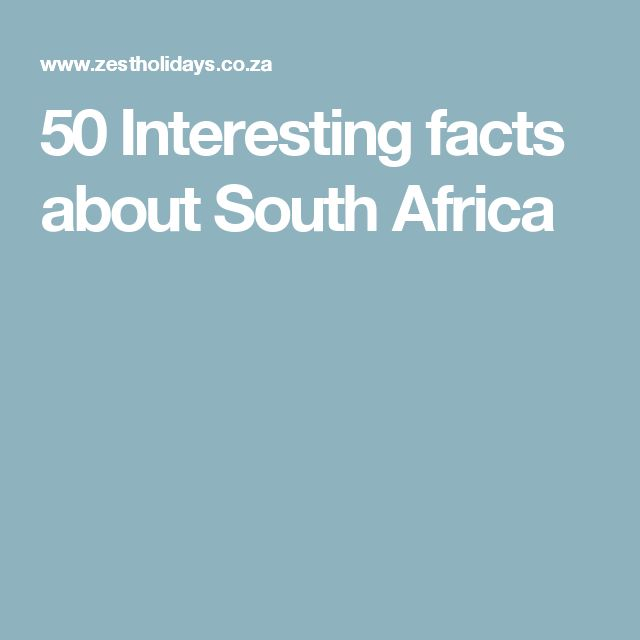50 Interesting facts about South Africa