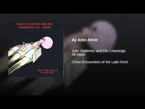 """Ay Amo Amor""  - JULIO GUTIERREZ"