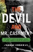 The Devil and Mr. Casement: One Man's Battle for Human Rights in South America's Heart of Darkness. Get wonderful discounts at Abbey's Bookshop using Coupon and Promo Codes.