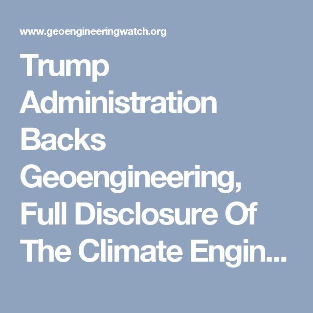 Trump Administration Backs Geoengineering, Full Disclosure Of The Climate Engineering Atrocities Grows Near » Trump Administration Backs Geoengineering, Full Disclosure Of The Climate Engineering Atrocities Grows Near | Geoengineering Watch