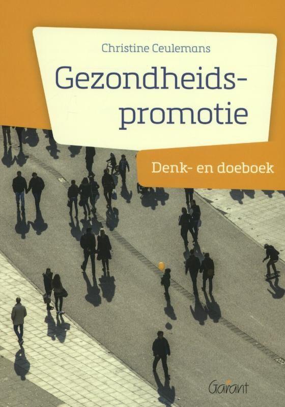 Gezondheidspromotie : Denk- en doeboek - Christine Ceulemans - plaatsnr. 601.6/004 #Gezondheidsopvoeding #Gezondheidspromotie