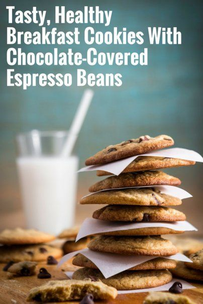 Tasty, Healthy Breakfast Cookies With Chocolate-Covered Espresso Beans   Best Ever Cookie Recipe   Meal Planning Ideas
