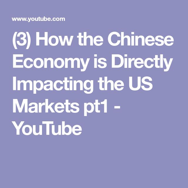 (3) How the Chinese Economy is Directly Impacting the US Markets pt1 - YouTube