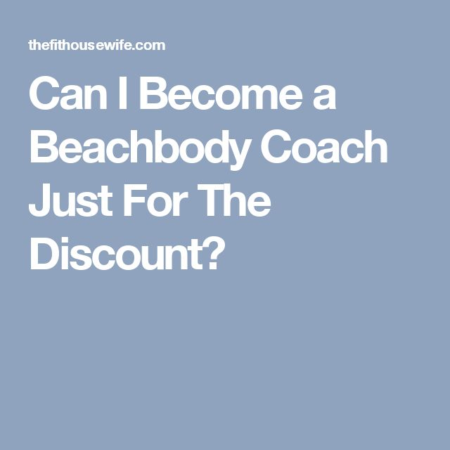 Can I Become a Beachbody Coach Just For The Discount?