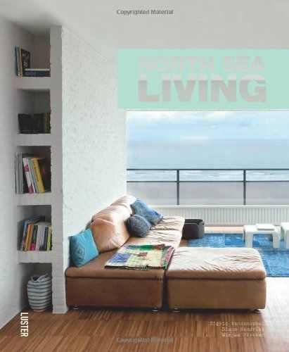 Interior Book North Sea Living Gives A Lovely Summer Feeling During These Cold Months