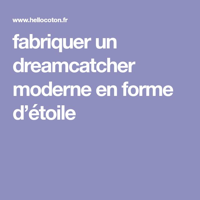 fabriquer un dreamcatcher moderne en forme d'étoile