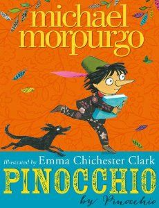 Pinocchio by Michael Morpurgo and illustrated by Emma Chichester Clark. Beautifully written as though Pinocchio is telling the story.