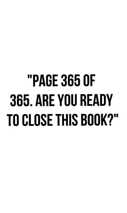 Seite 365 von 365. Bist du bereit dieses Buch zu schließen?