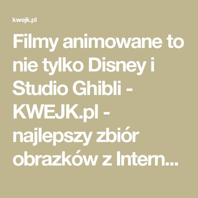 Filmy animowane to nie tylko Disney i Studio Ghibli - KWEJK.pl - najlepszy zbiór obrazków z Internetu!