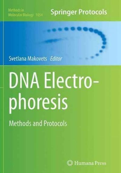 DNA Electrophoresis: Methods and Protocols