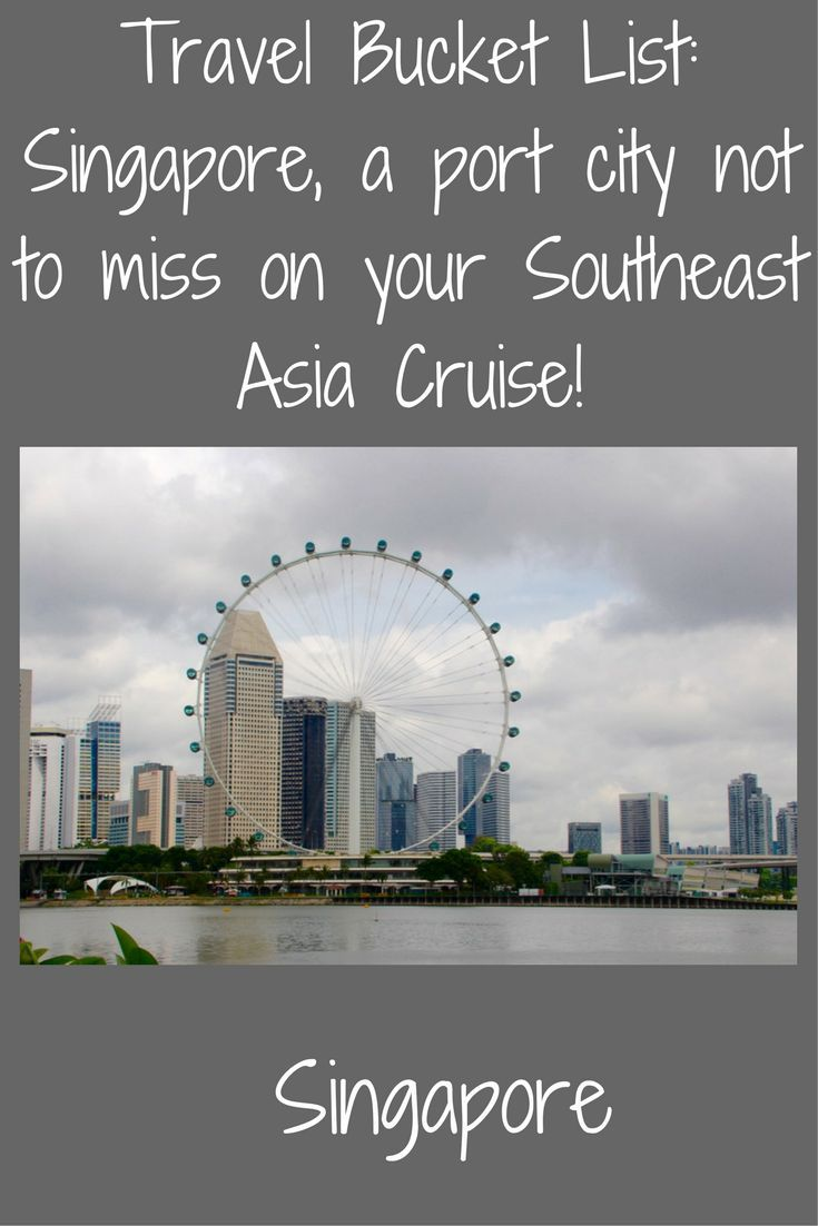 Singapore, Asia Cruise: 3 Port Cities in Southeast Asia Not to Miss