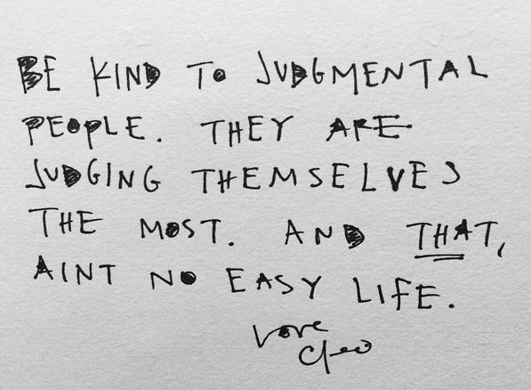 cleo wade be kind to judgmental people they are judging themselves ...