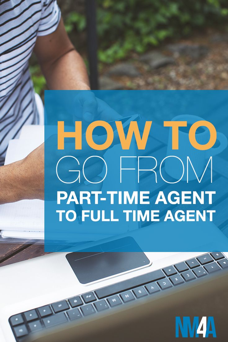 How to go from a Part-Time Real Estate Agent to a Full Time Agent [Plus 7 Ways…