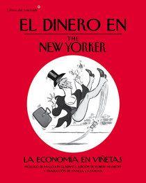 Novedades de Libros del Asteroide @LibrosAsteroide:La selección de La Línea Clara:El dinero en The New Yorker. La economía en viñetas,VVAA.
