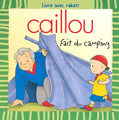 Caillou fait du camping by Roger Harvey https://www.amazon.ca/dp/2894506147/ref=cm_sw_r_pi_dp_BHwGxbQWYKP8A